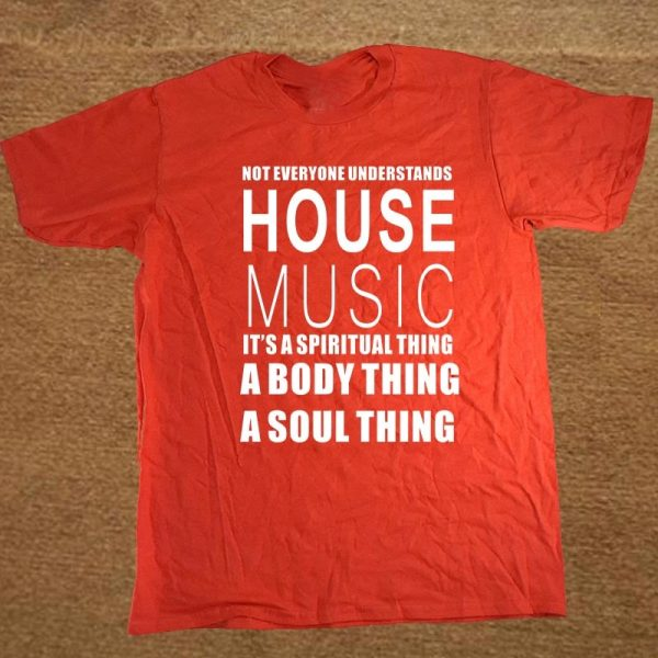 House Music DJ Not Everyone Understands T-shirt